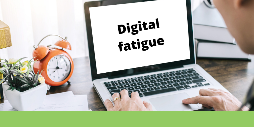 Are you suffering from digital fatigue